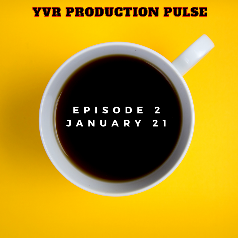 YVR Production Pulse Episode 2 January 2021