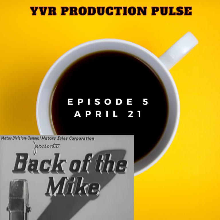 YVR Production Pulse Episode 5 April 2021